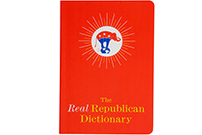 "The <em>Real</em> Republican Dictionary <br/><span class=""sub"">Ig Publishing</span>"