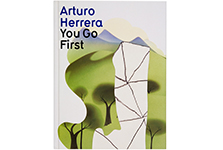 "Arturo Herrera: You Go First <br/><span class=""sub"">Distributed Art Publishers</span>"