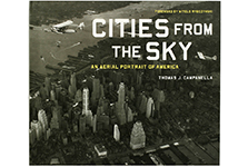 "Cities from the Sky <br/><span class=""sub"">Thomas J. Campanella</span>"