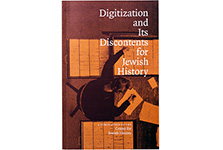 "Digitization and Its Discontents for Jewish History  <br/><span class=""sub"">Center for Jewish History</span>"